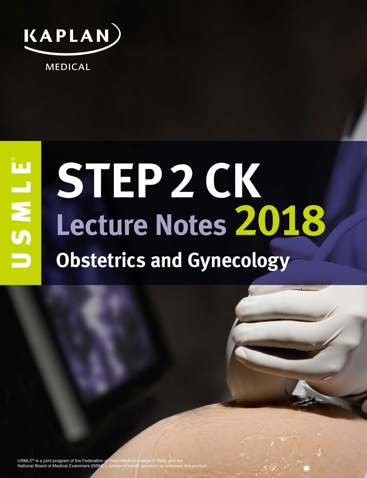 USMLE Step 2 CK Kaplan Lecture Notes 2018 Obstetrics and Gynecology