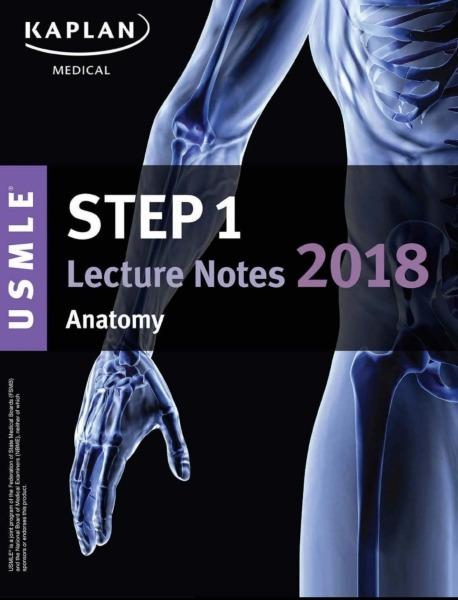 Kaplan USMLE Step 1 Lecture Notes 2018 Anatomy