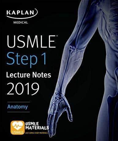 USMLE Step 1 Lecture Notes 2019 Anatomy (Kaplan Medical)