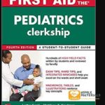 First Aid for the Pediatrics Clerkship