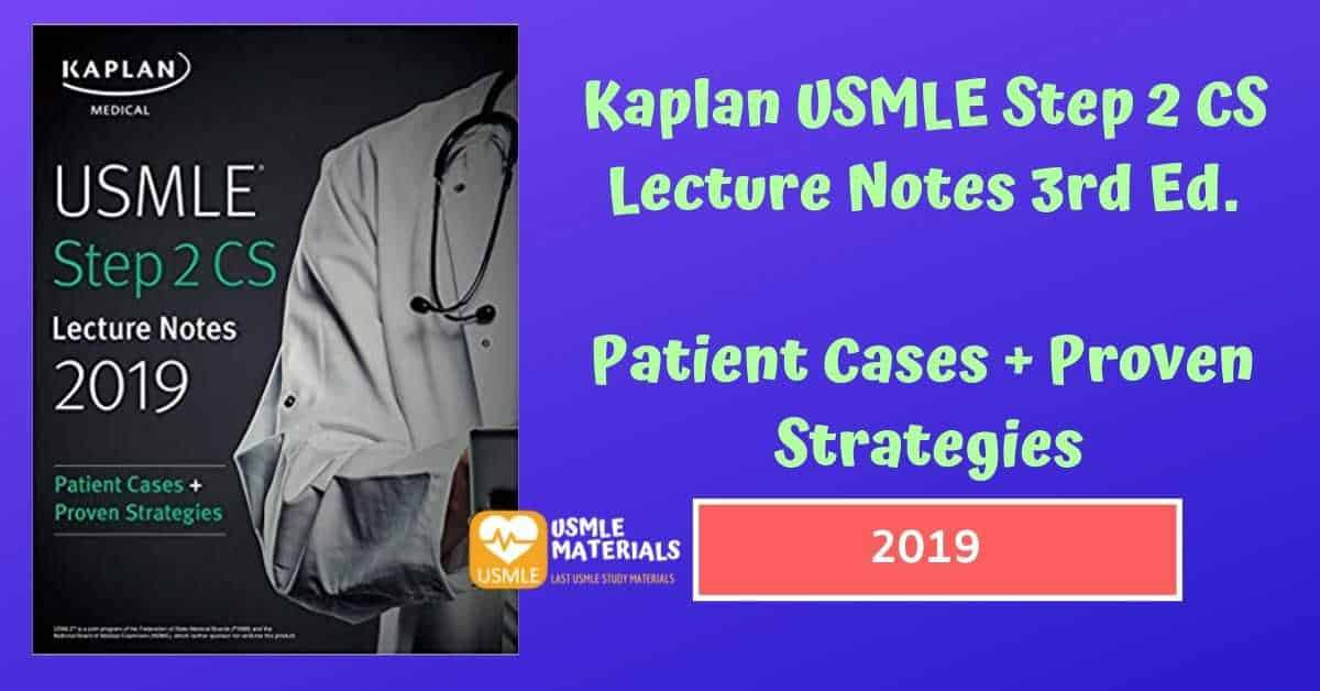 KAPLAN USMLE STEP 2 CS LECTURE NOTES 3RD ED