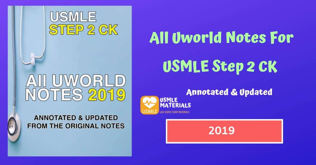 All Uworld Notes For USMLE Step 2 CK 2019
