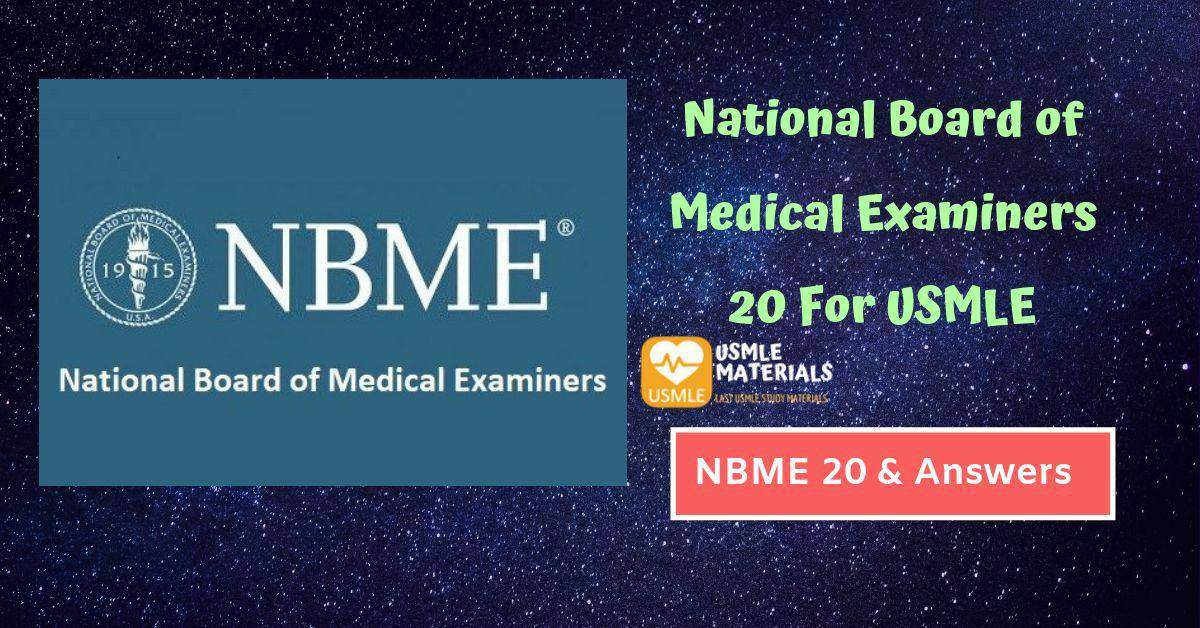 National Board of Medical Examiners 20 (NBME 20) For USMLE