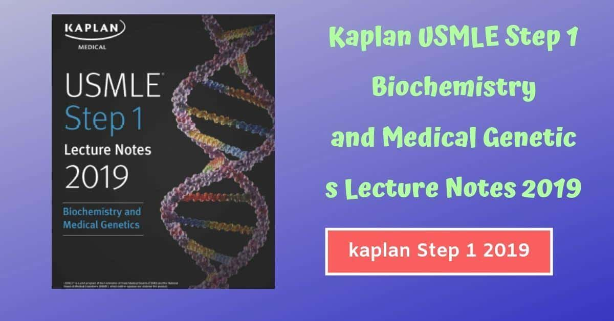 Kaplan USMLE Step 1 Biochemistry Lecture Notes 2019 Download
