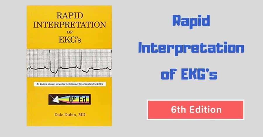 Rapid Interpretation of EKG's 6th Edition by Dale Dubin