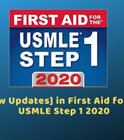 [New Updates] in First Aid for the USMLE Step 1 2020 & Last USMLE Tips