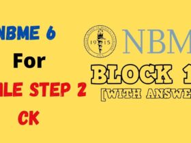 NBME 6 Form for the USMLE Step 2 CK