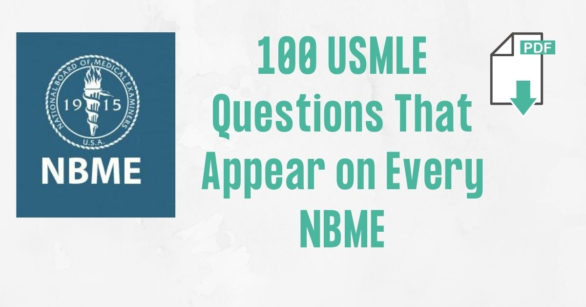 100 USMLE Questions That Appear on Every NBME