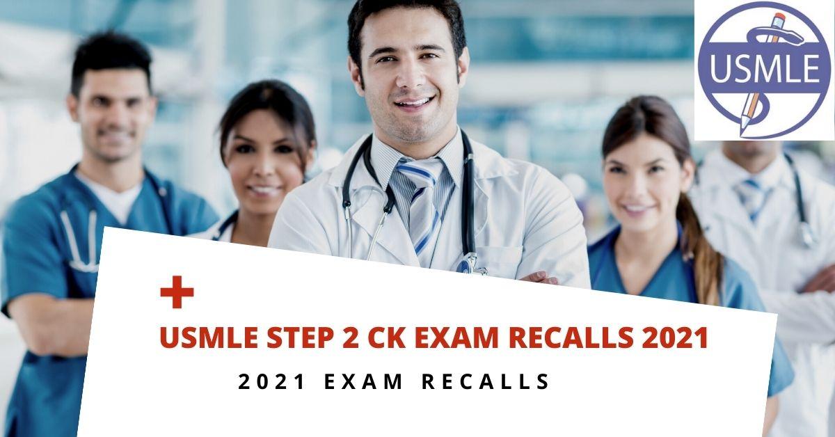 USMLE Step 2 CK Exam Recalls 2021