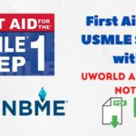 First Aid For USMLE Step 1 with Uworld and NBME Notes